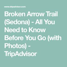 Broken Arrow Trail (Sedona) - All You Need to Know Before You Go (with Photos) - TripAdvisor