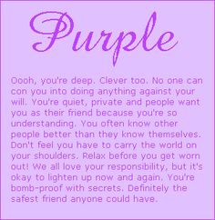 This is so me and now I know why my favorite color is purple Purple Love, All Things Purple, Shades Of Purple, Deep Purple, Purple Stuff, Purple Flowers, Magenta, Favorite Color Meaning, What's My Favorite Color