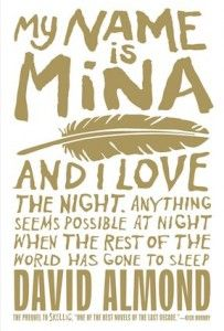 Availability: My name is Mina [electronic resource (EPUB eBook)] / David Almond. I Love Books, Used Books, Children's Books, Nick Hornby, Keeping A Journal, Best Novels, Names With Meaning, Go To Sleep, My Name Is
