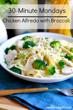 30-Minute Mondays- Fettuccine Alfredo with Chicken & Broccoli|- Real Food Girl: Unmodified