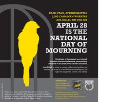 April 28th - Canadian - National Day of Mourning - remembering lives lost or injured in the workplace