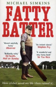 Book: Fatty Batter: How Cricket Saved My Life