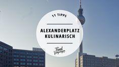 Kulinarisches Brachland Alexanderplatz? An diesen Orten seid ihr trotzdem ganz gut aufgehoben.