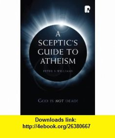 Sceptics Guide to Atheism (9781842276174) Peter Williams , ISBN-10: 1842276174  , ISBN-13: 978-1842276174 ,  , tutorials , pdf , ebook , torrent , downloads , rapidshare , filesonic , hotfile , megaupload , fileserve