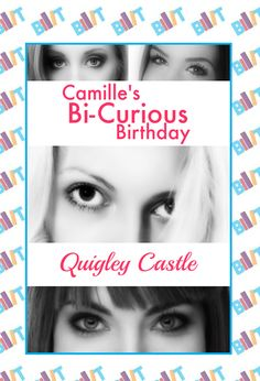 """See the Tweet Splash for """"Camille's Bi-Curious Birthday"""" by Quigley Castle on BookTweeter #bktwtr"""