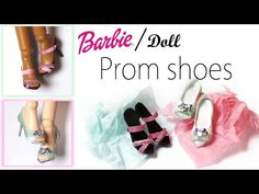 How to; Doll / Barbie shoes Tutorial - Doll Prom Shoes - YouTube
