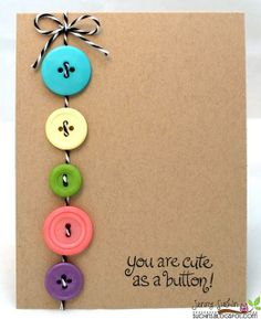 You Are Cute as a Button  card