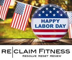 All of us at Re|Claim Fitness would like you to wish you a Happy & Safe Labor Day! #reclaimfitness