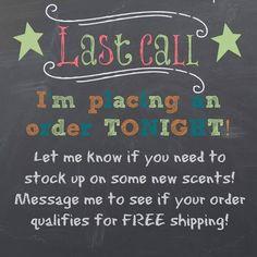 Last call!!! Follow me on Facebook at: www.facebook.com/smellarific. Order on line at: www.smellarific.com