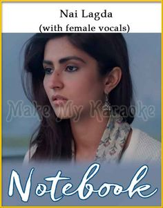 Hindi Karaoke- Song Name: Nai Lagda (With Female Vocals) Movie/Album: Notebook Singer(s): Vishal Mishra, Asees Kaur Year Of Release: 2019 Music Director: Vishal Mishra Cast In Movie: Zaheer Iqbal, Pranutan Bahl Best Karaoke Songs, Hindi Video, Song Lyrics, Bollywood, Singing, It Cast, Notebook, Album, Female