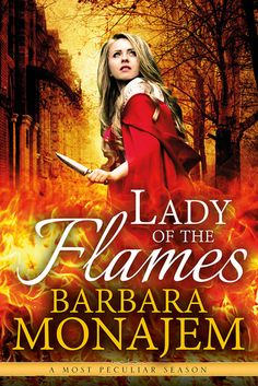 """Mythical Books: Magic is fraught with peril—but so is love.- Lady of the Flames (A Most Peculiar Season #3) by Barbara Monajem  */ """"Every time a child says, 'I don't believe in fairies,' another fairy dies."""""""