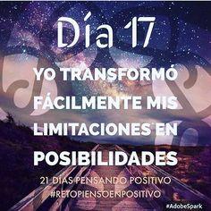 #Día17: Soy un ser creador, creo mi realidad, cambio mis limitaciones por posibilidades. #retopiensopositivo #21diaspensandopositivo