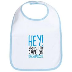 Who Put My Cape on Backwards? Who Put My Cape On Backwards? Bib by CarolinaSwagger - CafePress Baby Girl Car, Baby Boy Newborn, Baby Embroidery, Machine Embroidery, Embroidery Designs, Funny Baby Bibs, Cute Little Drawings, Baby Boy Shirts, Cute Babies