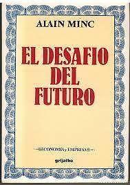 Desafio Del Futuro,El Alain Minc SIGMARLIBROS   Coyoacán   Vivanuncios   127198592
