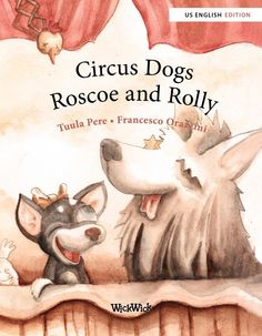 Circus Dogs Roscoe and Rolly | Tuula Pere