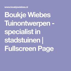 Boukje Wiebes Tuinontwerpen - specialist in stadstuinen | Fullscreen Page