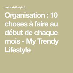 Organisation : 10 choses à faire au début de chaque mois - My Trendy Lifestyle