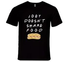 Joey Doesn't Share Food Sandwich / Friends T Shirt Just Peachy, Custom Tees, Custom Design, Friends, T Shirt, Tops, Women, Ideas, Personalized T Shirts