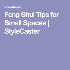 Feng Shui Tips for Small Spaces | StyleCaster