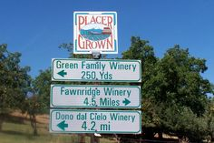 Many wineries in Placer County and most open for wine tasting from Thursday to Sunday.