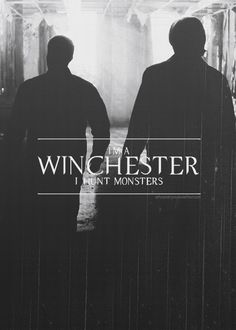 I'm a Winchester. I hunt monsters. - Sam Winchester in 11.08 Just My Imagination