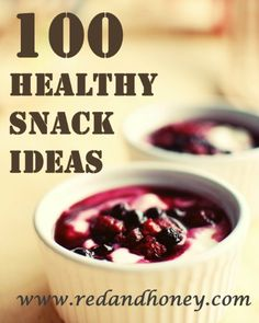 100 Healthy Snack Ideas (Real-Food Style!) | Red and Honey