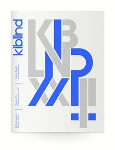 Kiblind XXIII+  Design graphique , 2009    Lettrage pour la couverture du hors-série Kiblind n°23+, novembre 2008. Sérigraphie phosporescente, tirage 500 exemplaires.