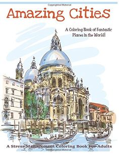 Amazing Cities A Coloring Book Of Fantastic Places In The World Adult
