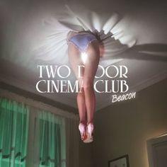 Two Door Cinema Club - Beacon (2012) Album Tracklist