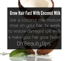 Coconut Milk for Growing Hair Fast - Use a coconut milk mixture on your hair 1-2 times a week to restore damaged split ends and make your hair grow back faster.