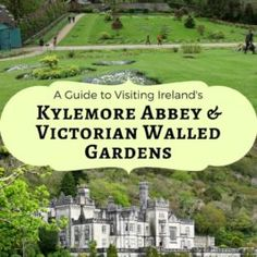 A guide to visiting Ireland's Kylemore Abbey and Walled Gardens