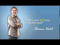 What Is Your BIG Hairy Audacious Goal?