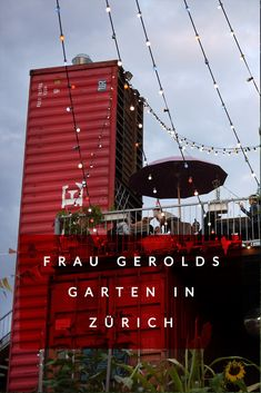 Frau Gerolds Garten is the place to be! This urban eatery with its iconic shipping containers is bringing a positive vibe to Zürich's food culture. Clear Broth Soups, Wooden Shack, Container Bar, Summer Hours, Outdoor Restaurant, Rooftop Bar, Edible Flowers, Luxembourg, Garden Beds