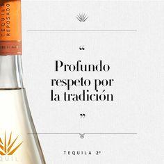 """""""Profundo respeto por la tradición"""" - #Tequila29"""