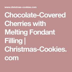 Chocolate-Covered Cherries with Melting Fondant Filling | Christmas-Cookies.com
