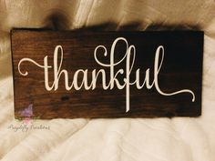 A personal favorite from my Etsy shop https://www.etsy.com/listing/485297309/thankful-wooden-sign-small-wooden-sign