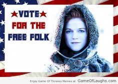 Vote For The Free Folk - Game Of Laughs