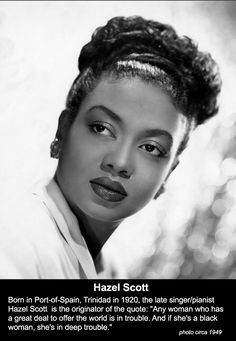 What Ever Happened to Hazel Scott? Hazel Dorothy Scott June 11 1920 October 2 1981 was a Trinidadian-born jazz and classical pianist singer and actor; she also performed as herself in several films Black History Facts, Black History Month, Strange History, Hyung Tae Kim, African American History, British History, Tudor History, Native American, Modern History