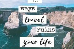 ways travel ruins your life