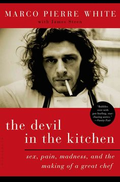 There hasnt been a food memoir this deliciously wicked since Anthony Bourdains Kitchen Confidential. Portland Oregonian The Devil in the Kitchen is legendary chef Marco Pierre Whites memoir of growing