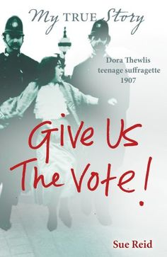 Give Us the Vote! (My True Stories) by Sue Reid