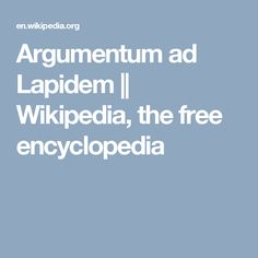 Argumentum ad Lapidem || Wikipedia, the free encyclopedia