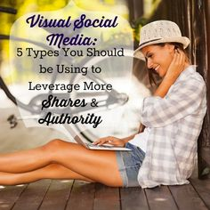 visual social media types infographics tips how-to quotes checklist get more shares be an authority #visualsocialmedia