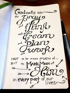 From the meditative doodles of my lovely wife this morning. John Piper, Don't Waste Your Life, page God calls us to pray and think and dream and plan and work not to be made much of, but to make much of him in every part of our lives. Bible Quotes, Me Quotes, Biblical Quotes, Bible Art, Meaningful Quotes, Faith Quotes, Spiritual Quotes, Cool Words, Wise Words