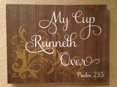 Image result for my cup runneth over sign