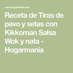 Receta de Tiras de pavo y setas con Kikkoman Salsa Wok y nata - Hogarmania