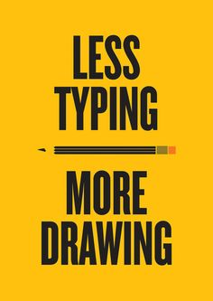 Less Typing More Drawing by Ben Terrett