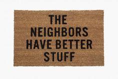 """Doormat """"The Neighbors Have Better Stuff"""""""