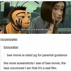 Bee movie is rated pg for parental guidance the more screenshots i see of bee movie, the less convinced I am that it's a real film. Haha Funny, Hilarious, Funny Stuff, Dankest Memes, Funny Memes, Cartoon Memes, Cartoons, Bee Movie Memes, Quality Memes