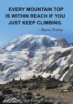 """""""Every mountain top is within reach if you just keep climbing."""" -Barry Finlay  #hiking #quotes #adventurequotes #inspirationalquotes #hike #hikingquotes Hiking Quotes, Travel Quotes, Franklin Falls, Winter Hiking, Get Outdoors, Adventure Quotes, Round Trip, Mountain Landscape, Wonders Of The World"""